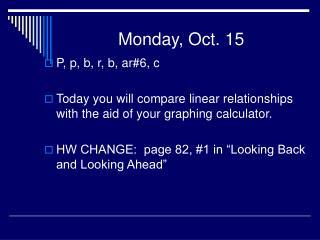 Monday, Oct. 15