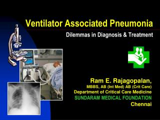 Ventilator Associated Pneumonia Dilemmas in Diagnosis & Treatment