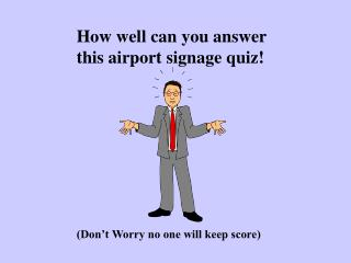 How well can you answer this airport signage quiz!