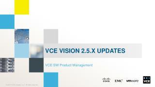 VCE Vision 2.5.X Updates