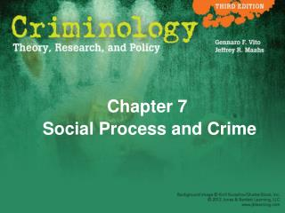 Chapter 7  Social Process and Crime