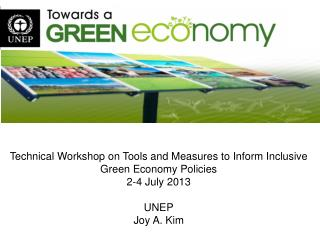 Technical Workshop on Tools and Measures to Inform Inclusive Green Economy Policies 2-4 July 2013