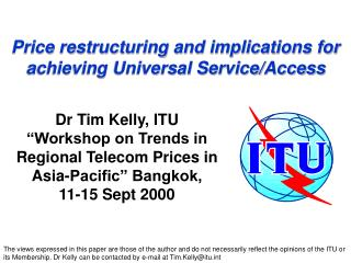 Price restructuring and implications for achieving Universal Service/Access