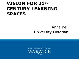 VISION FOR 21 st  CENTURY LEARNING SPACES