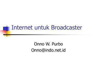Internet untuk Broadcaster