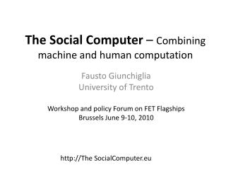 The Social Computer  �  Combining machine and human computation