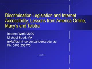 Internet World 2000 Michael Bourk MA mxb@adminservernberra.au Ph. 0408 238773