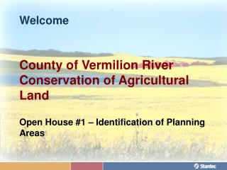 Welcome  County of Vermilion River Conservation of Agricultural Land