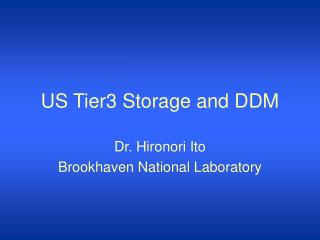 US Tier3 Storage and DDM