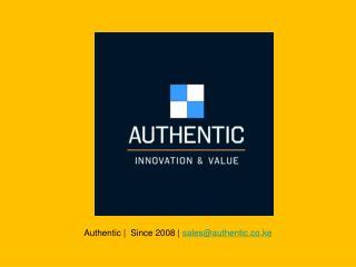 Authentic |  Since 2008 |  sales@authentic.co.ke