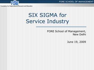 SIX SIGMA for  Service Industry