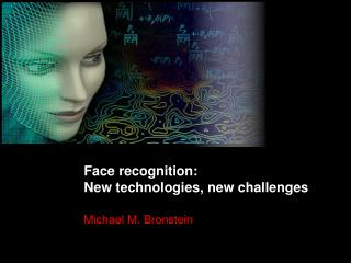 Face recognition: New technologies, new challenges