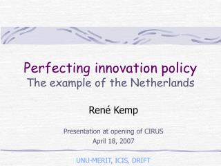 Perfecting innovation policy  The example of the Netherlands