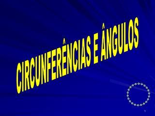CIRCUNFERÊNCIAS E ÂNGULOS
