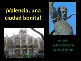 ¡ Valencia, una ciudad bonita!