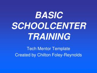 BASIC SCHOOLCENTER TRAINING