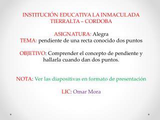 INSTITUCIÓN EDUCATIVA LA INMACULADA TIERRALTA – CORDOBA ASIGNATURA:  Alegra