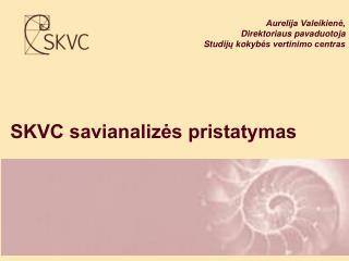 SKVC savianalizės pristatymas