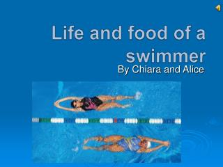 Life and  food of  a  swimmer