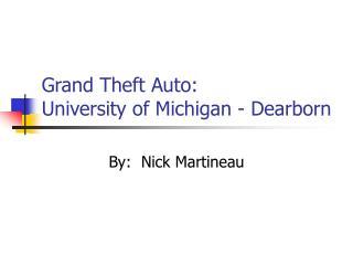 Grand Theft Auto: University of Michigan - Dearborn