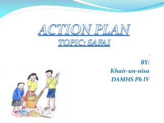 BY: Khair-un-nisa  DAMHS Ph lV