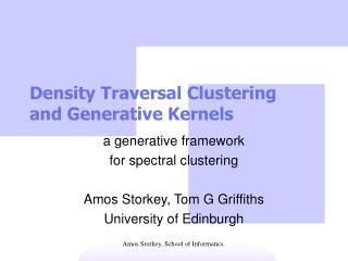 Density Traversal Clustering and Generative Kernels