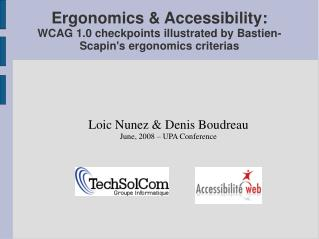 Loic Nunez & Denis Boudreau June, 2008 – UPA Conference