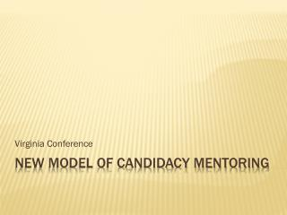 New Model of candidacy mentoring