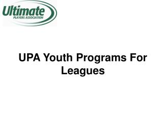 UPA Youth Programs For Leagues