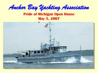 Anchor Bay Yachting Association Pride of Michigan Open House May 5, 2007