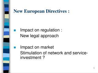 New European Directives :