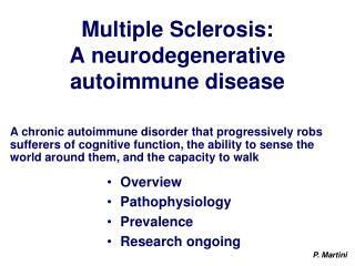 Multiple Sclerosis: A neurodegenerative  autoimmune disease