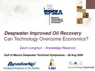 Deepwater Improved Oil Recovery Can Technology Overcome Economics