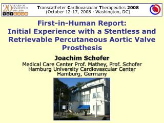 First-in-Human Report: Initial Experience with a Stentless and Retrievable Percutaneous Aortic Valve Prosthesis