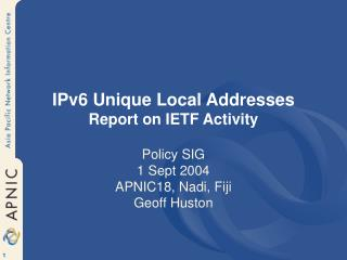 IPv6 Unique Local Addresses Report on IETF Activity