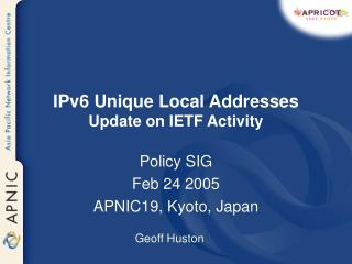 IPv6 Unique Local Addresses Update on IETF Activity