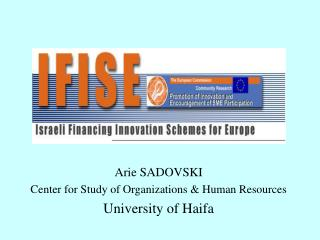 Arie SADOVSKI Center for Study of Organizations  Human Resources  University of Haifa