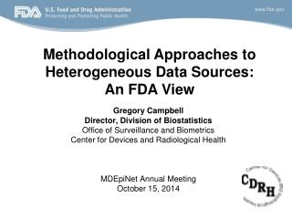 Methodological Approaches to Heterogeneous Data Sources:  An FDA View