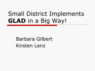 Small District Implements GLAD in a Big Way