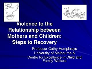 Violence to the Relationship between Mothers and Children: Steps to Recovery