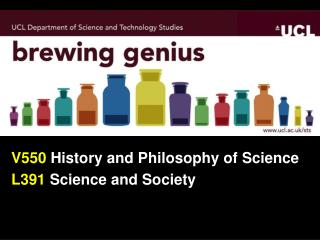 V550  History and Philosophy of Science L391  Science and Society
