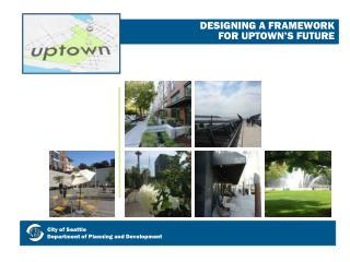 DESIGNING A FRAMEWORK  FOR UPTOWN'S FUTURE