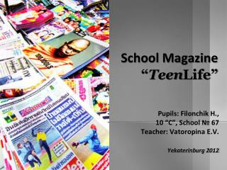 "School Magazine "" Teen Life """
