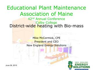 Educational Plant Maintenance Association of Maine 42 nd  Annual Conference Colby College