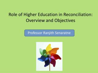 Role of Higher Education in Reconciliation: Overview and Objectives