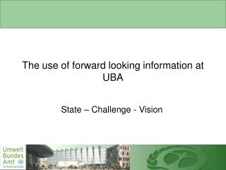 The use of forward looking information at UBA
