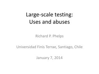 Large-scale testing:  Uses and abuses