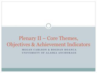Plenary II – Core Themes, Objectives & Achievement Indicators