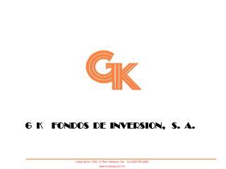 G  K    FONDOS  DE  INVERSION,   S.  A.