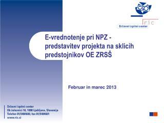 E-vrednotenje pri NPZ - predstavitev projekta na sklicih predstojnikov OE ZRSŠ